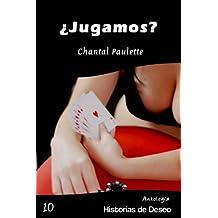 ¿Jugamos? (Antología Historias de Deseo nº 10) (Spanish Edition)