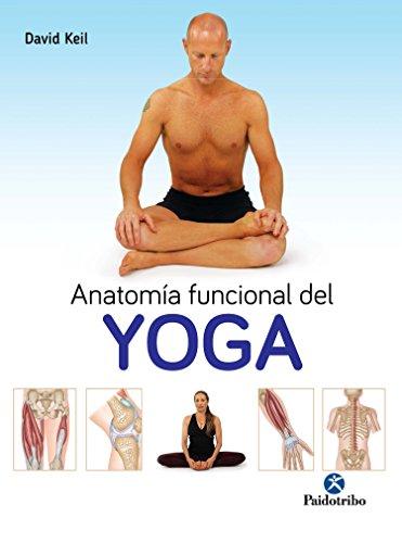 Anatomía funcional del Yoga (Spanish Edition)