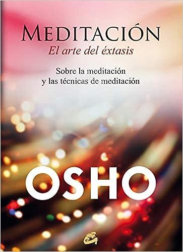 Meditación. El arte del éxtasis