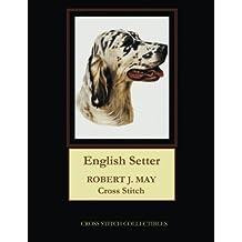 English Setter: Robt. J. May Cross Stitch Pattern