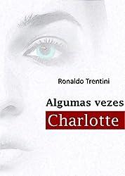 Algumas Vezes Charlotte (Portuguese Edition)