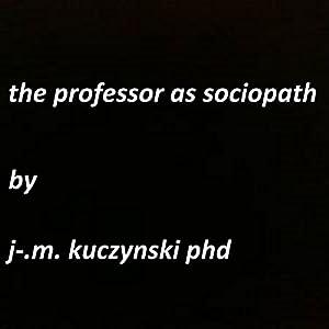 The Professor as Sociopath Audiobook