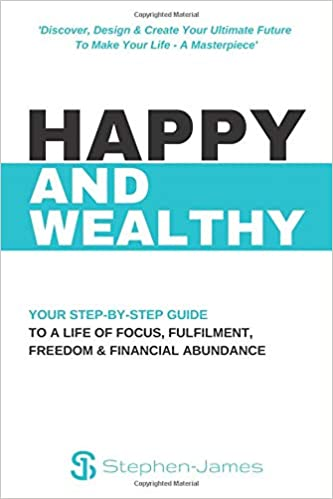 23b7e2d2eeb59f HAPPY AND WEALTHY  Your step-by-step guide to a life of Focus ...