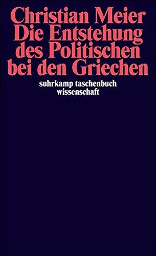 Die Entstehung des Politischen bei den Griechen (suhrkamp taschenbuch wissenschaft)