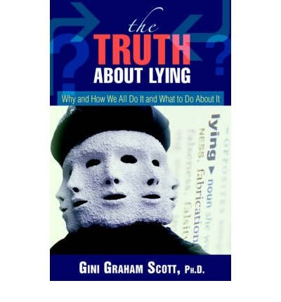 [ [ [ The Truth about Lying: Why and How We All Do It and What to Do about It [ THE TRUTH ABOUT LYING: WHY AND HOW WE ALL DO IT AND WHAT TO DO ABOUT IT BY Scott, Gini Graham ( Author ) Jun-21-2006[ THE TRUTH ABOUT LYING: WHY AND HOW WE ALL DO IT AND WHAT TO DO ABOUT IT [ THE TRUTH ABOUT LYING: WHY AND HOW WE ALL DO IT AND WHAT TO DO ABOUT IT BY SCOTT, GINI GRAHAM ( AUTHOR ) JUN-21-2006 ] By Scott, Gini Graham ( Author )Jun-21-2006 Paperback pdf epub