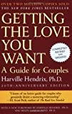 Getting the Love You Want 20th (twentieth) edition Text Only