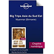 Big Trips Asie du Sud-Est - Myanmar (Birmanie) (French Edition)