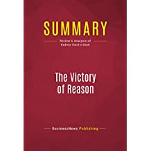 Summary: The Victory of Reason: Review and Analysis of Rodney Stark's Book