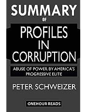 SUMMARY Of Profiles in Corruption: Abuse of Power by America's Progressive Elite