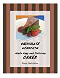 Chocolate Desserts Made Easy and Delicious - CAKES