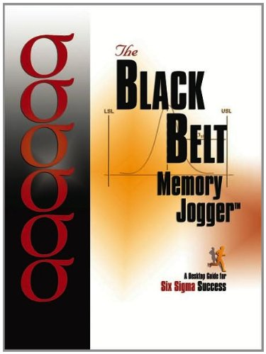 The Black Belt Memory Jogger Desktop Guide: A Desktop Guide for Six Sigma Success