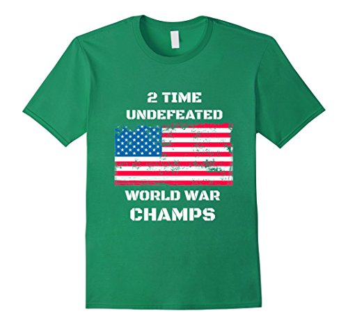 Mens USA 2 Time Undefeated World War Champs Patriotic Large Kelly Green