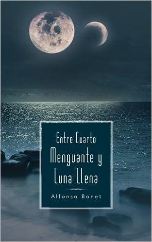 Entre Cuarto Menguante y Luna Llena: Amazon.de: Alfonso Bonet ...