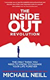 Download The Inside-Out Revolution: The Only Thing You Need to Know to Change Your Life Forever in PDF ePUB Free Online