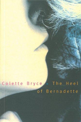 The Heel of Bernadette: Poems (European Heel)