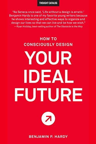 - How to Consciously Design Your Ideal Future