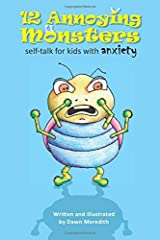 12 Annoying Monsters: Self-talk for kids with anxiety Paperback