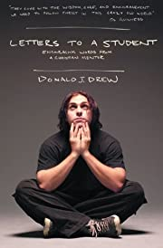 LETTERS TO A STUDENT by DREW DONALD (2005)…
