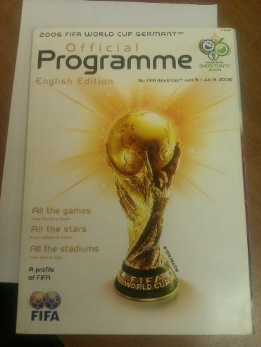 2006 FIFA WORLD CUP GERMANY Official Programme - English Edition - 18th FIFA World Cup - June 9 - July 9, 2006