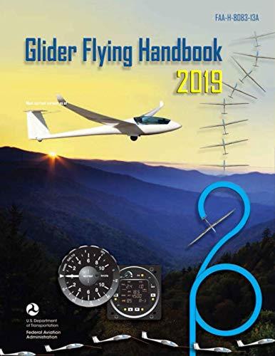 Federal Aviation Administration Glider Flying Handbook: FAA-H-8083-13A: FAA Handbooks -