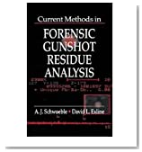 [(Current Methods in Forensic Gunshot Residue Analysis )] [Author: A. J. Schwoeble] [Jun-2000]