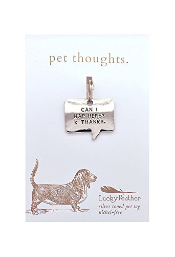 Lucky Feather Pet Thoughts Pet Tags Can I Nap Here? K Thanks. -