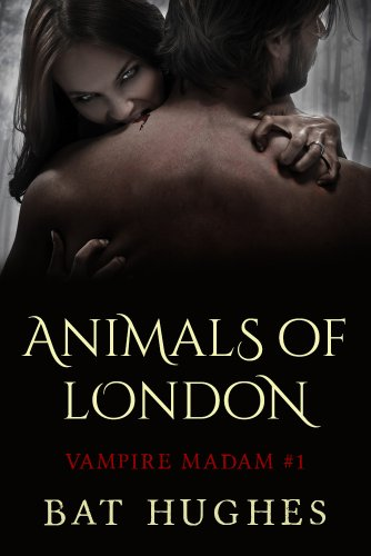 Animals of London: Shifters in Jack the Ripper's London (Vampire Madam Book 1)