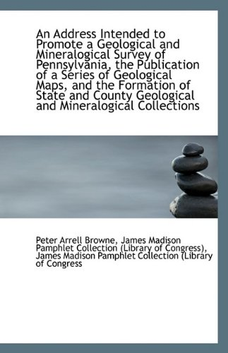 Download An Address Intended to Promote a Geological and Mineralogical Survey of Pennsylvania, the Publicatio pdf epub