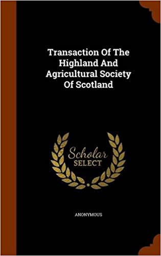Book Transaction Of The Highland And Agricultural Society Of Scotland