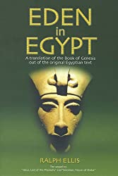 Eden in Egypt: Adam and Eve Were Pharaoh Akhenaton and Queen Nefertiti (Egyptian Testament)