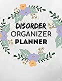 Disorder Organizer: Undated 52-Week Planner for Managers, Supervisors, Team Leaders, Coordinators, Administrators, and Moms