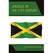 Jamaica in the 21st Century: Revisiting the First Decade