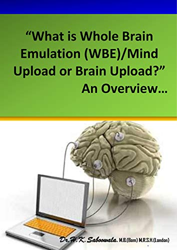 "Amazon com: ""What is Whole Brain Emulation (WBE)/Mind upload or"