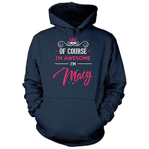Inked Creatively Of Course I'm Awesome I'm Macy Birthday Xmas Gift - Hoodie Navy - Sizing Macys