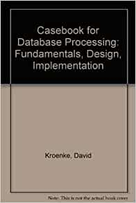 Database processing fundamentals design and implementation