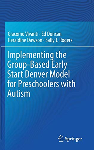 - Implementing the Group-Based Early Start Denver Model for Preschoolers with Autism
