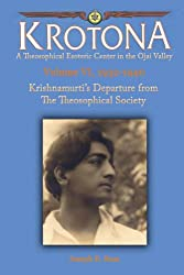 Krishnamurti's Departure from the Theosophical Society (Krotona Series Book 6) (English Edition)