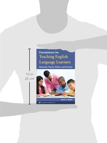 Foundations for Teaching English Language Learners: Research, Theory, Policy, and Practice by Caslon Publishing