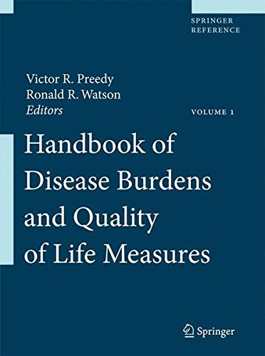 Handbook of Disease Burdens and Quality of Life Measures, Vol. 1 (Springer Reference) by Springer