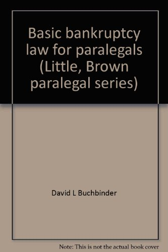 Basic bankruptcy law for paralegals (Little, Brown paralegal series)