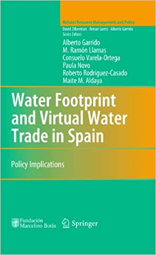 Water Footprint and Virtual Water Trade in Spain: Policy Implications (Natural Resource Management and Policy Book 35) 2010 Edition, Kindle Edition