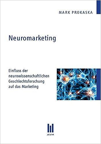 Neuromarketing: Einfluss der neurowissenschaftlichen Geschlechtsforschung auf das Marketing: Amazon.es: Mark Prokaska: Libros en idiomas extranjeros