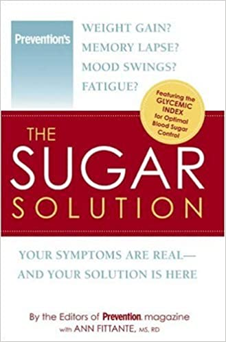 The Sugar Solution: Weight Gain? Memory Lapses? Mood Swings ...