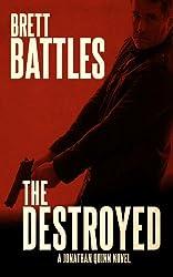 The Destroyed (A Jonathan Quinn Novel Book 5)