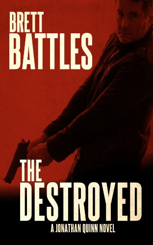 The Destroyed (A Jonathan Quinn Novel Book 5)
