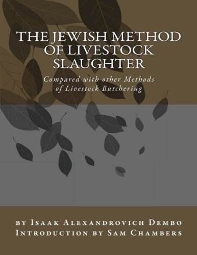 The Jewish Method of Livestock Slaughter: Compared with other Methods of Livestock Butchering