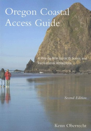 Oregon Coastal Access Guide, Second Edition: A Mile by Mile Guide to Scenic and Recreational Attractions (Oregon Sea Grant) (Best Place To Go Crabbing In Oregon)