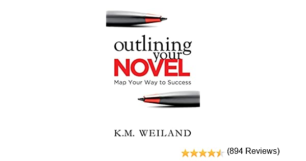 Outlining Your Novel: Map Your Way to Success: Amazon.es: Weiland ...