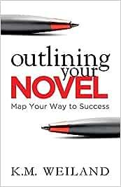 Outlining Your Novel: Map Your Way to Success: Amazon.es: Weiland, K. M.: Libros en idiomas extranjeros
