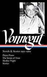 Kurt Vonnegut: Novels & Stories 1950-1962: Player Piano / The Sirens of Titan / Mother Night / Stories (Library of America)